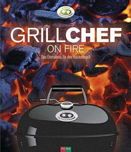 Outdoorchef Grillchef on Fire: Das einmaleins für den Holzkohlegrill