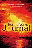 The Healing Ways Journal, Bernie Beaumont, 0595329608