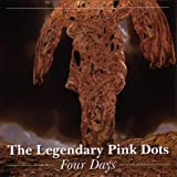 Four Days by Legendary Pink Dots (2006-07-31)