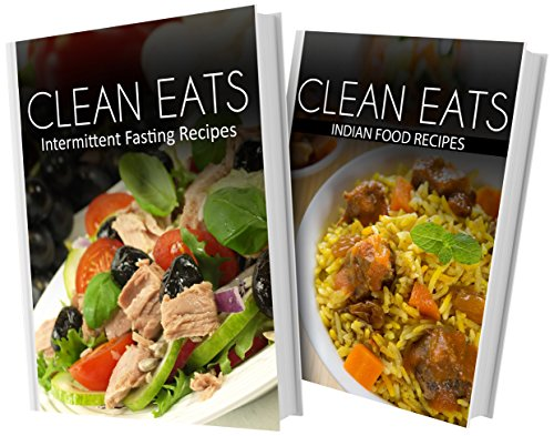 Download intermittent fasting recipes and indian food recipes 2 download intermittent fasting recipes and indian food recipes 2 book combo clean eats book pdf audio idaie9jc4 forumfinder Choice Image