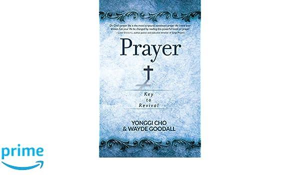 Prayer: Key to Revival: Amazon.es: Yonggi Cho: Libros en ...