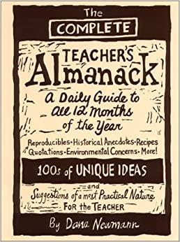 Book The Complete Teacher's Almanack: A Practical Guide to Every Day of the Year by Dana Newmann (1991-06-03)