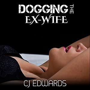 Dogging the Ex-Wife Audiobook