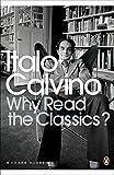 why read the classics - Why Read the Classics? (Penguin Modern Classics)