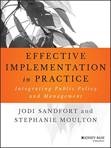Effective Implementation In Practice: Integrating Public Policy and Management (Bryson Series in Public and Nonprofit Management) Pdf