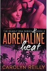 Adrenaline Heat (The Deadly DNA Series) (Volume 2) Paperback