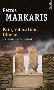 Pain, éducation, liberté par Márkaris