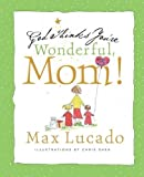 God Thinks You're Wonderful, Mom!, Max Lucado, 1404105069