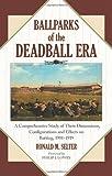 Ballparks of the Deadball Era, Ronald M. Selter, 0786435615