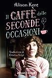 Il caffè delle seconde occasioni (Italian Edition)