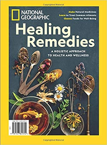 f4d59bb82baee National Geographic Healing Remedies: The Editors of National ...