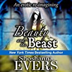 Beauty and the Beast: An Erotic Re-Imagining | Shoshanna Evers