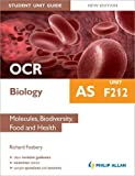 OCR AS Biology Student Unit Guide New Edition: Unit F212 Molecules, Biodiversity, Food and Health