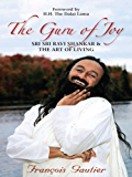 The Guru of Joy: Sri Sri Ravi Shankar and the Art of Living