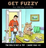 The Dog Is Not a Toy, Darby Conley, 0740713922