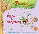 [ [ A PLACE FOR EVERYTHING (7 HABITS OF HAPPY KIDS #03) BY(COVEY, SEAN )](AUTHOR)[HARDCOVER]