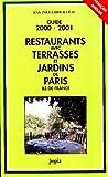 Guide restaurants avec terrasses et jardins, Paris- île de France, édition 2000-2001