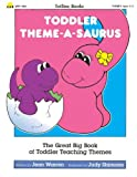 Toddler Theme-a-Saurus, Jean Warren, 0911019375
