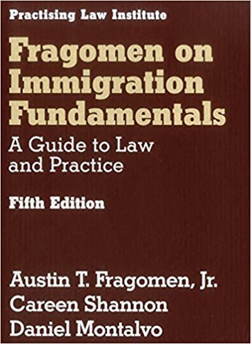 Fragomen on Immigration Fundamentals: A Guide to Law and