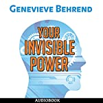 Your Invisible Power: How to Magnetize Yourself to Success | Genevieve Behrend
