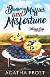 Blueberry Muffins and Misfortune (Peridale Cafe Cozy Mystery) by  Agatha Frost in stock, buy online here