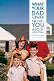 What Your Dad Never Taught You about Budgeting, Peter Dunn, 0983458812