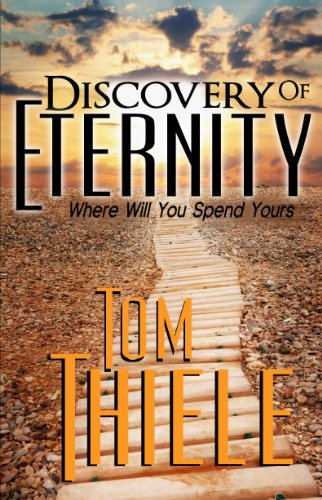 Discovery of Eternity: Where Will You Spend Yours (The Discovery Series Book 2)