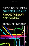 The Student Guide to Counselling and Psychotherapy Approaches, Pennington, Adrian, 1446248674