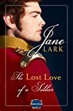 The Lost Love of a Soldier: A timeless Historical romance for fans of War and Peace (Marlow Intrigues)