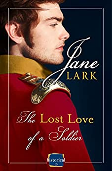 The Lost Love of a Soldier: A timeless Historical romance for fans of War and Peace (Marlow Intrigues) by [Lark, Jane]