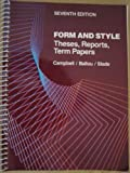 Form and Style : Theses, Reports, Term Papers, Campbell, William G., 039535725X