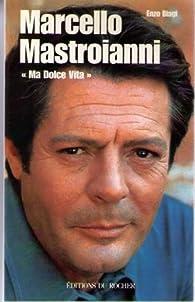 Marcello mastroianni ma dolce vita par Marcello Mastroianni