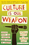 Culture Is Our Weapon, Patrick Neate and Damian Platt, 0143116746