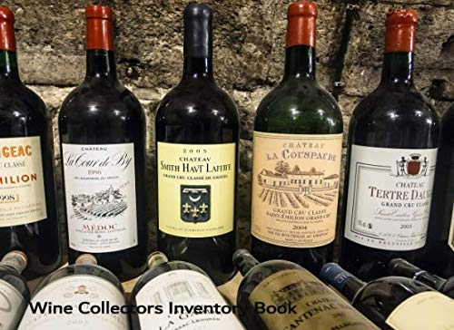 Wine Collectors Inventory Book: Catalog and record your valuable wine collection by Viola Press