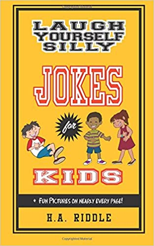 Laugh Yourself Silly Jokes for Kids: Children's Juvenile