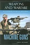 Machine Guns, James H. Willbanks, 1851094806