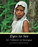 img - for Eyes to See: U.S. Volunteers in Nicaragua book / textbook / text book