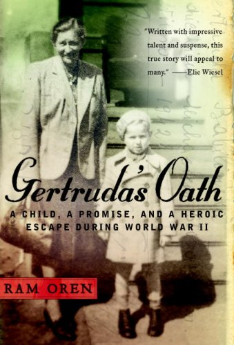 Gertruda's Oath: A Child, a Promise, and a Heroic Escape During World War II ebook