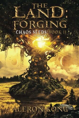The Land: Forging: A LitRPG Saga (Chaos Seeds) (Volume 2) by CreateSpace Independent Publishing Platform