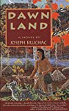 Dawn Land, Joseph Bruchac, 155591134X