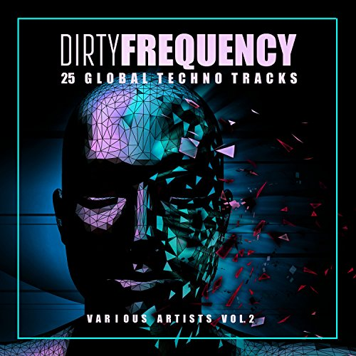 Dirty Frequency  Vol  2  25 Global Techno Tracks