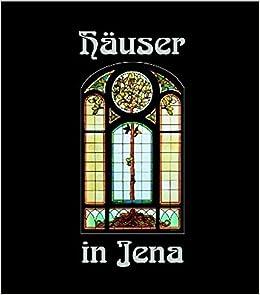 Häuser In Jena Häuser Und Ihre Geschichte N Villenbände Amazonde