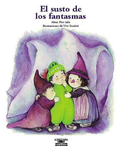 El Susto De Los Fantasmas / What Are Ghosts Afraid Of? (Cuentos Para Todo El Ano / Stories the Year 'round) (Spanish Edition)
