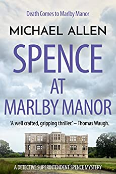 Spence at Marlby Manor (Detective Superintendent Spence Mysteries Book 3) by [Allen, Michael]