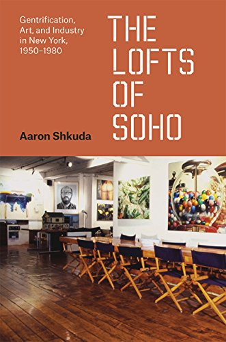 The Lofts of SoHo: Gentrification, Art, and Industry in New York, 1950-1980 (Historical Studies of Urban America) (Soho Nyc)