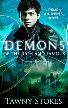 Demons of the Rich and Famous (Demon Whisperer Book 1) by [Stokes, Tawny]