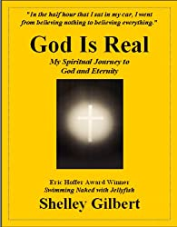 God Is Real, My Spiritual Journey to God and Eternity