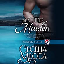 The Chief's Maiden Audiobook by Cecelia Mecca Narrated by Sienna Frances