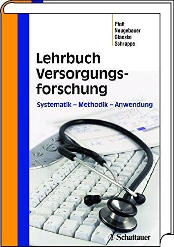 Lehrbuch Versorgungsforschung: Systematik - Methodik - Anwendung