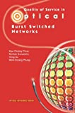 Quality of Service in Optical Burst Switched Networks, Chua, Kee Chaing and Gurusamy, Mohan, 0387341609